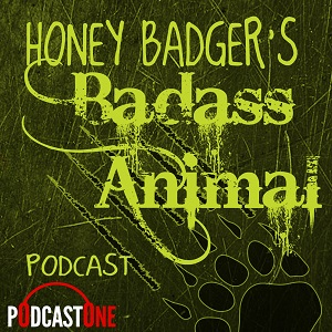 Honey Badger's Badass Animal Podcast
