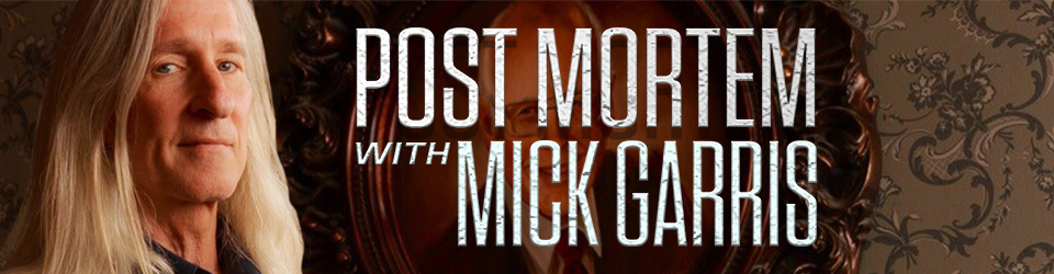 Post Mortem with Mick Garris