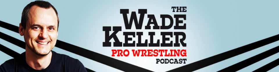 The Wade Keller Pro Wrestling Podcast