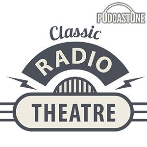 PodcastOne: Classic Radio Theatre