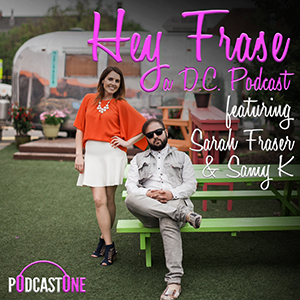 Podcastone Hey Frase A Dc Podcast Featuring Sarah Fraser