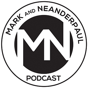 Mark and Neanderpaul Podcast