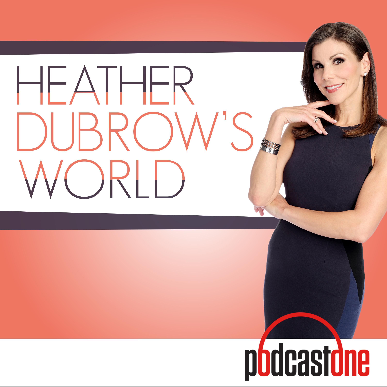 heather dubrow u0027s world podcast