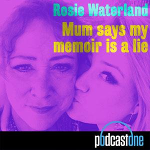 PodcastOne: Mum Says My Memoir Is A Lie (AUS)