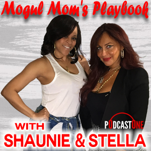 Mogul Mom's Playbook with Shaunie and Stella