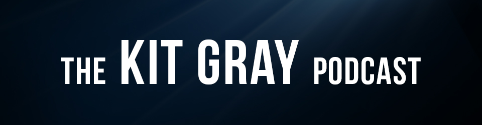 The Kit Gray Podcast