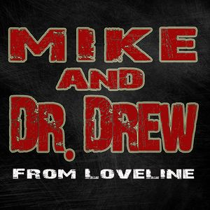 Mike and Dr. Drew from Loveline