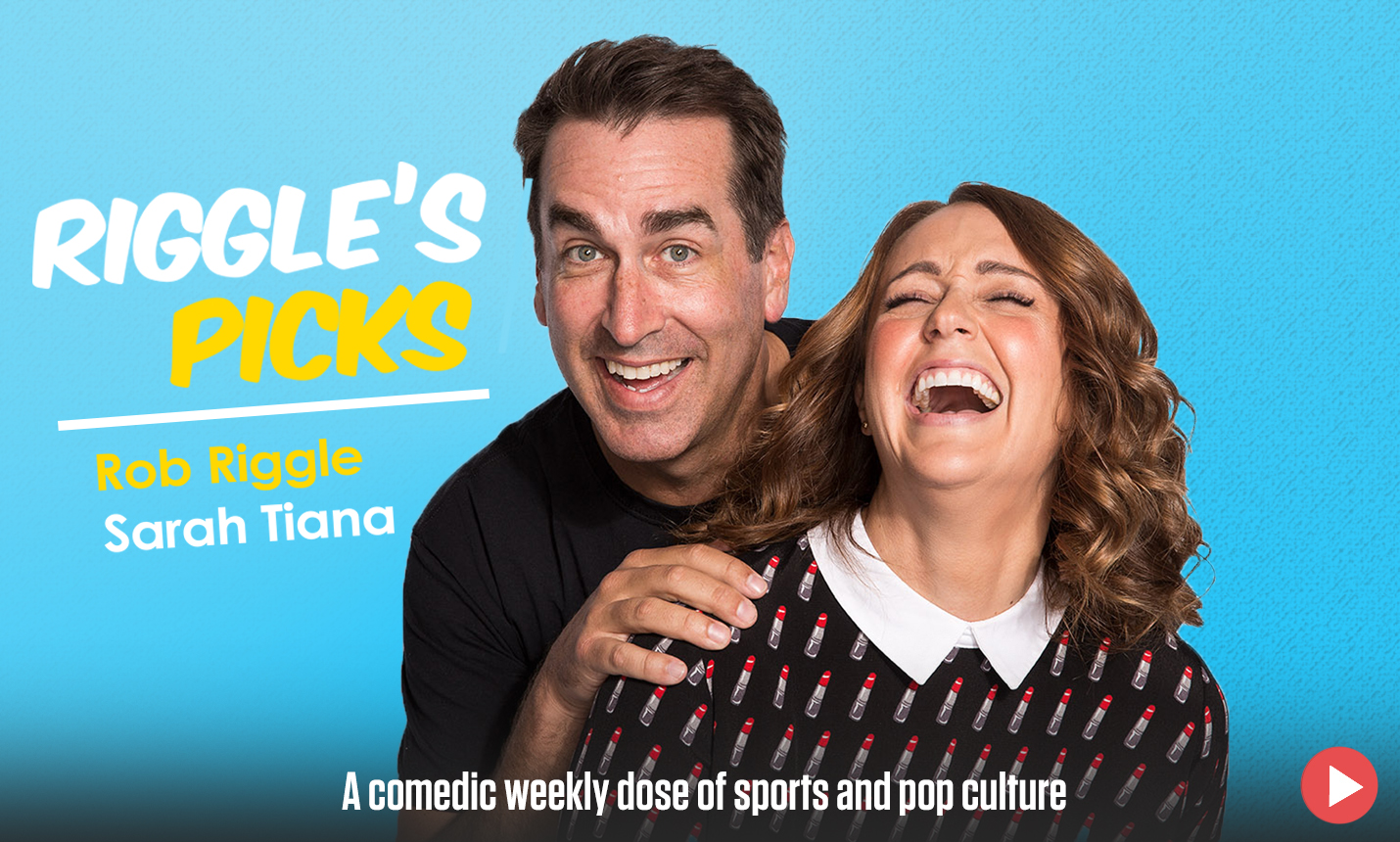 Riggles Picks with Rob Riggle and Sarah Tiana