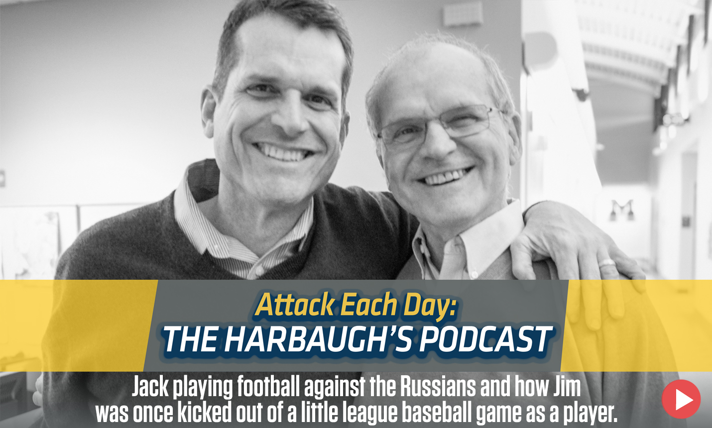 Attack Each Day: The Harbaugh Podcast
