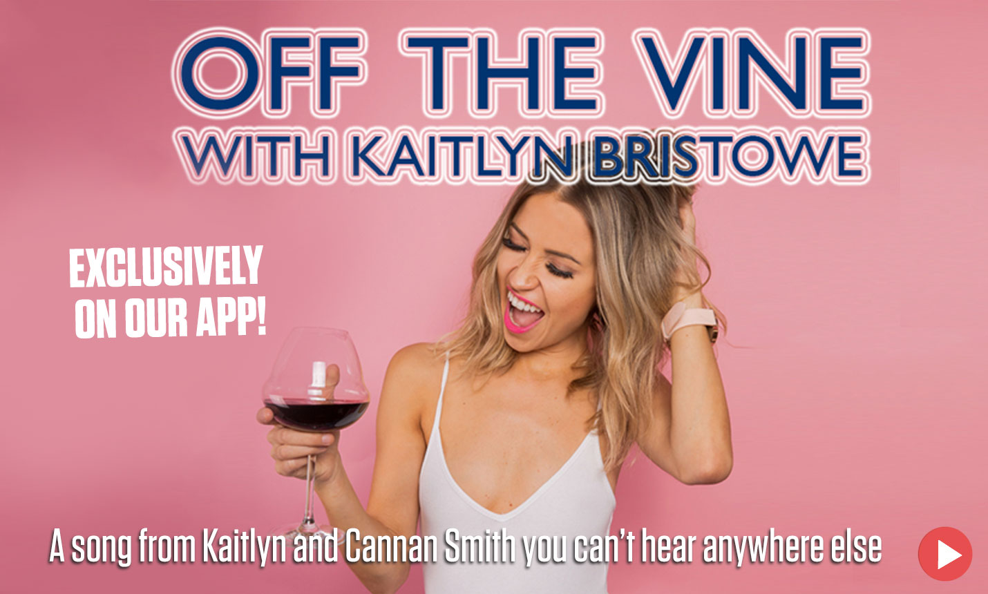 Kaitlyn Bristowe: Off the Vine
