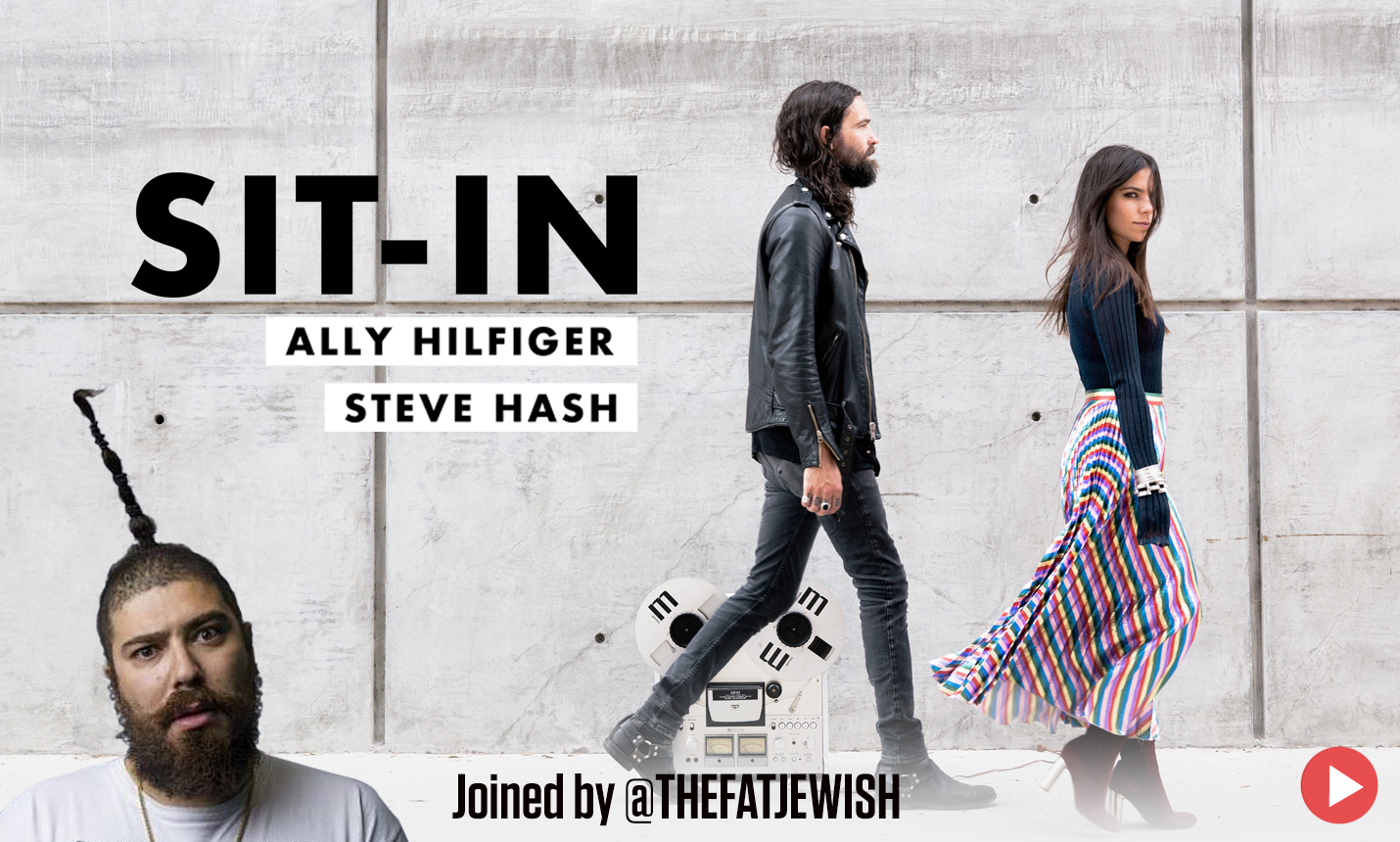 The Sit In with Ally Hilfiger and Steve Hash and Fat Jew