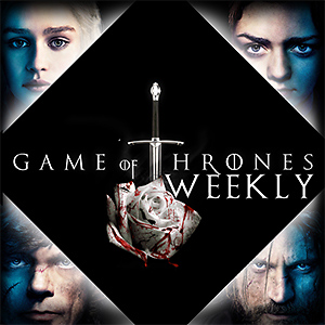 Game of Thrones Weekly