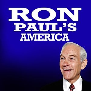 Ron Paul's America: The Podcast