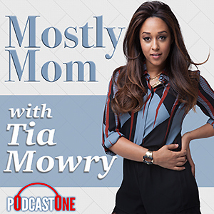 Mostly Mom with Tia Mowry