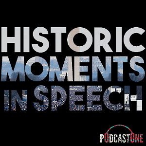 Historic Moments in Speech