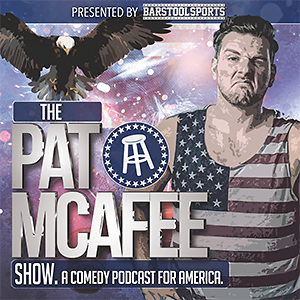 The Pat McAfee Show presented by Barstool Sports