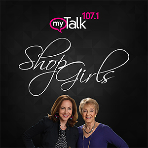 Shop Girls on MyTalk107.1