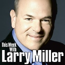 This Week with Larry Miller