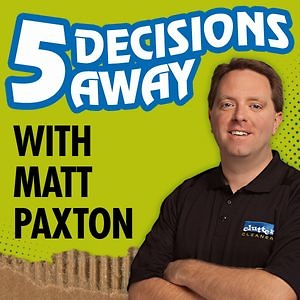 Five Decisions Away with Matt Paxton