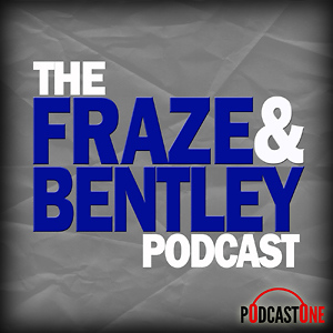 The Fraze & Bentley Podcast