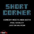 Short Corner: The NBA with Paul Shirley and Justin Halpern