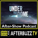 Under The Dome AfterBuzz TV AfterShow