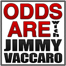 Odds Are with Jimmy Vaccaro