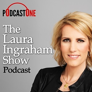 The Laura Ingraham Show Podcast