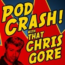PodCRASH with that Chris Gore