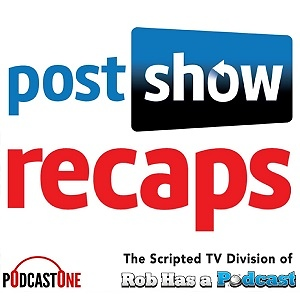 Post Show Recaps: LIVE TV & Movie Podcasts with Rob Cesternino