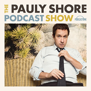 The Pauly Shore Podcast Show