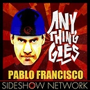 Pablo Francisco: Anything Goes
