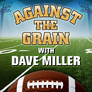 Against The Grain with Dave Miller