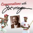 Conversations with Joe Morgan