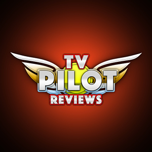 TV Pilot Reviews