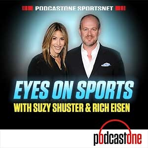 Eyes On Sports with Suzy Shuster & Rich Eisen