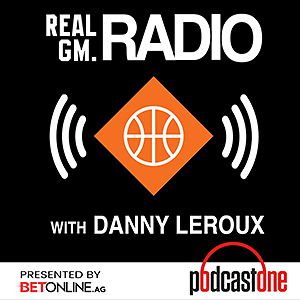 RealGM Radio with Danny Leroux