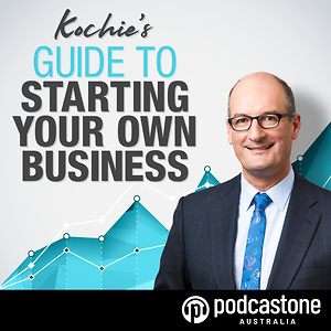 Kochie's Guide To Starting Your Own Business